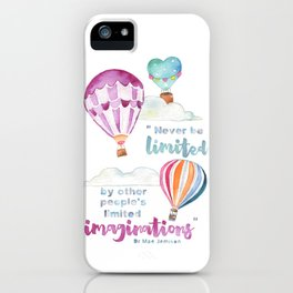 Never be Limited by other People's Limited Imaginations Quote iPhone Case