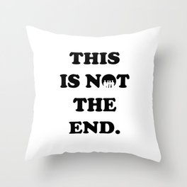 THIS IS NOT THE END. (ONE DIRECTION) Throw Pillow