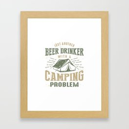 Beer Drinker With a Camping Problem Framed Art Print