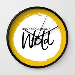 Unapologetically Wild Wall Clock