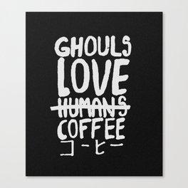 Ghoul Love Coffee Canvas Print