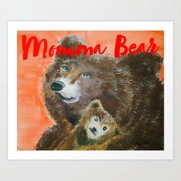 momma bear Art Print