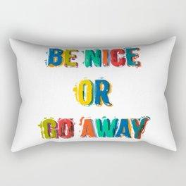 Be Nice Or Go Away Rectangular Pillow