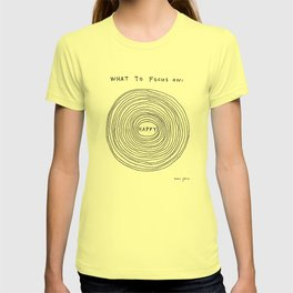 What to focus on T-shirt