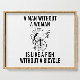 Man without Woman Fish Without Bicycle Serving Tray