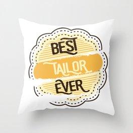 Best Tailor Ever Throw Pillow