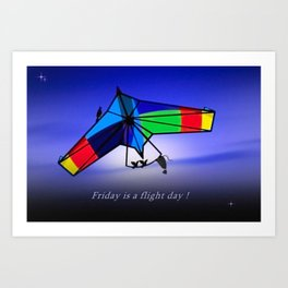 Friday is a flight day. Art Print