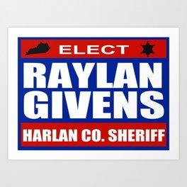 Raylan for Sheriff Art Print