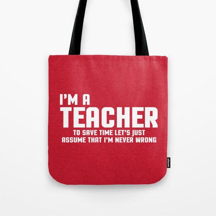 I M A Teacher Funny Quote Tote Bag