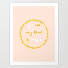 You are my kind of magic Art Print