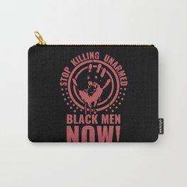 Stop Killing Unarmed Black Men Black Lives Matter Carry-All Pouch