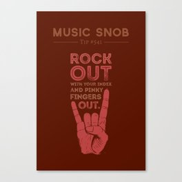 Rock Out — Music Snob Tip #541 Canvas Print
