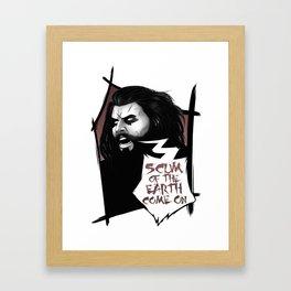 Scum of the Earth Framed Art Print