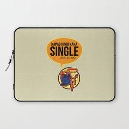 Hugot ng Tricycle- Kapag hindi kana Single Laptop Sleeve