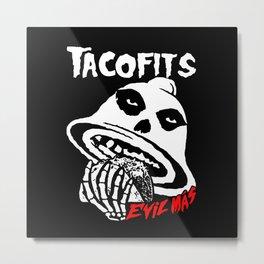 TACOFITS Metal Print