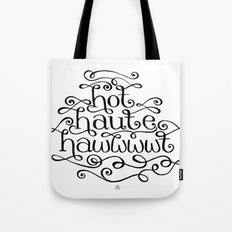 Hot Haute Hawt Tote Bag