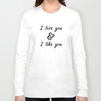parks and rec Long Sleeve T-shirts featuring I Love You and I Like You- Ben & Leslie, Parks and Rec by Genuine Design Co.