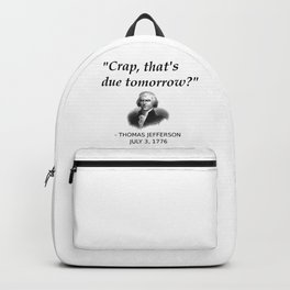 Funny Founding Father Thomas Jefferson Independence Day USA History Shirt For History Teachers Geeks Backpack