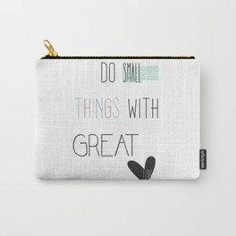 Do small things, typography, quote, inspiration Carry-All Pouch