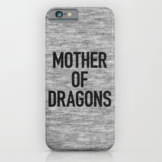 Mother of Dragons Slim Case iPhone 6s