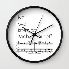 Live, love, listen to Rachmaninoff Wall Clock