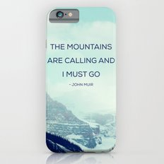The Mountains Are Calling and I must go iPhone 6s Slim Case