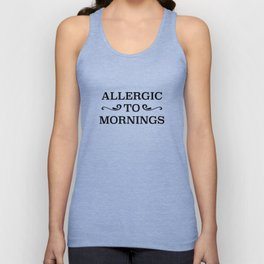 Allergic To Mornings Unisex Tank Top