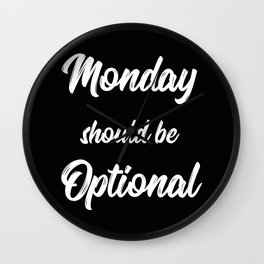 The Monday Quote II Wall Clock