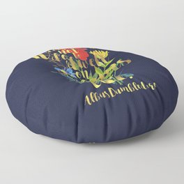It does not do to dwell on dreams and forget to live. Albus Dumbledore. Floor Pillow