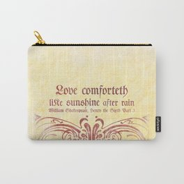 Love Comforteth Like Sunshine - Shakesspeare Love Quote Carry-All Pouch
