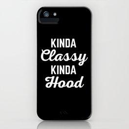 Kinda Classy Funny Quote iPhone Case