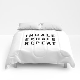 Inhale exhale repeat Comforters