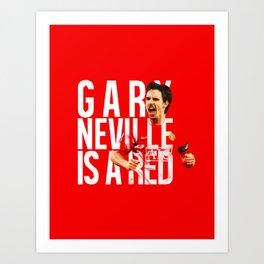 Gary Neville is a Red Art Print
