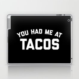 Had Me At Tacos Funny Quote Laptop & iPad Skin