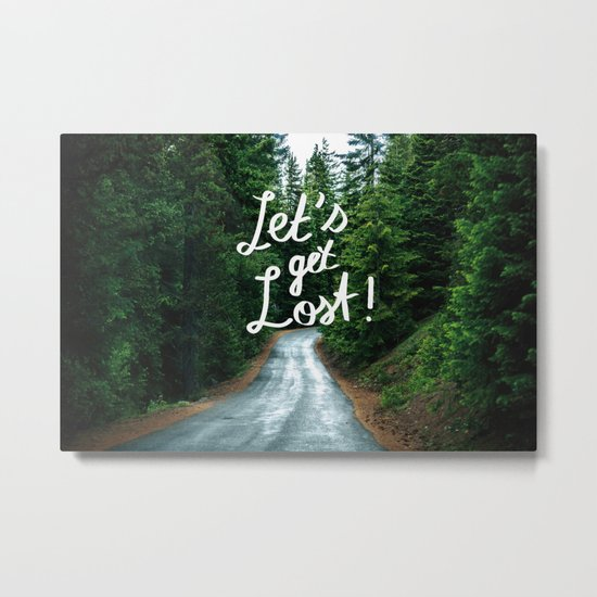 Let's get Lost! - Quote Typography Green Forest Metal Print