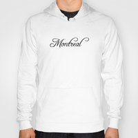 montreal Hoodies featuring Montreal by Blocks & Boroughs