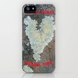 I Really Really Lichen You iPhone Case