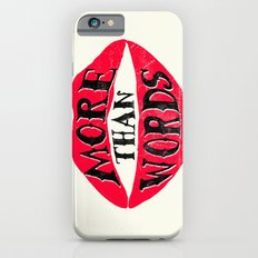 More Than Words Slim Case iPhone 6s