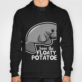 Save The Floaty Potatoes Hilarious Saying Unisex product Hoody