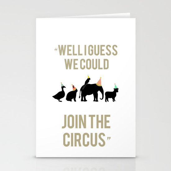 WELL I GUESS WE COULD JOIN THE CIRCUS Stationery Cards