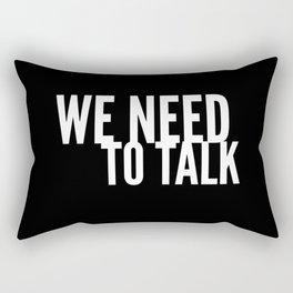 We Need To Talk Rectangular Pillow
