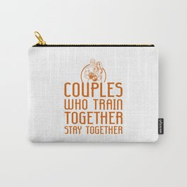 Couples Who Train Together Stay Together Carry-All Pouch