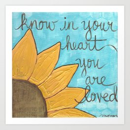 Know in your heart  Art Print