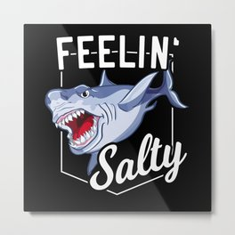 Funny Shark Saying Metal Print