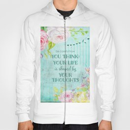 Be careful what you think - Floral roses watercolor Illustration & Typography Hoody