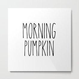 Morning Pumpkin Metal Print