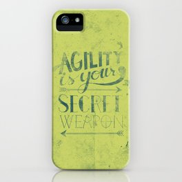 Agility is your secret weapon iPhone Case