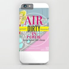 Air your dirty laundry in public Slim Case iPhone 6s