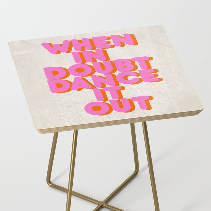 Dance it out Side Table
