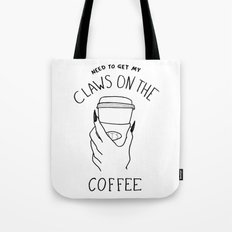Got My Claws On The Coffee Tote Bag